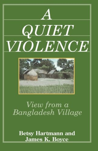 A Quiet Violence: View from a Bangladesh Village by Betsy Hartmann and James K Boyce