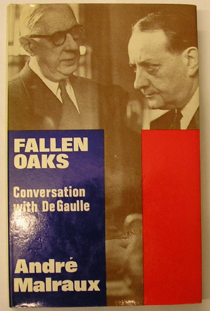 The best books on Charles de Gaulle's Place in French Culture - Fallen Oaks by André Malraux