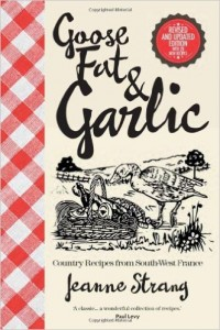 The best books on French Cooking - Goose Fat and Garlic by Jeanne Strang