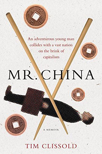 The best books on Economic History - Mr China by Tim Clissold