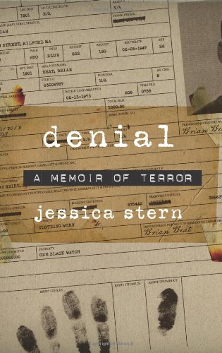 The best books on Who Terrorists Are - Denial: A Memoir of Terror by Jessica Stern