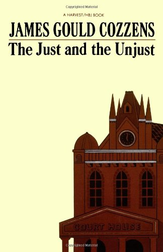 The best books on Legal Novels - The Just and the Unjust by James Gould Cozzens