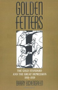 The best books on Learning from the Great Depression - Golden Fetters by Barry Eichengreen