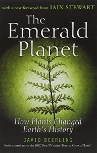 The best books on Evolution of the Earth - The Emerald Planet by D J Beerling