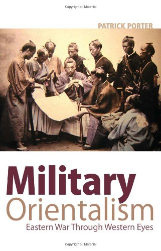 The best books on The History of War - Military Orientalism by Patrick Porter