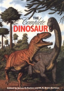 The best books on Dinosaurs - The Complete Dinosaur by James O Farlow and Michael Brett-Surman