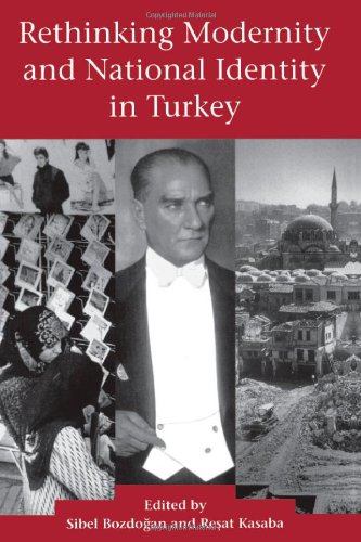 The best books on Turkey - Rethinking Modernity and National Identity in Turkey by Sibel Bozdogan & Resat Kasaba