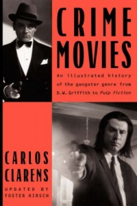 The best books on Film Noir - Crime Movies by Carlos Clarens