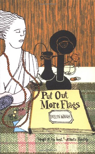 The best books on Political Satire - Put Out More Flags by Evelyn Waugh