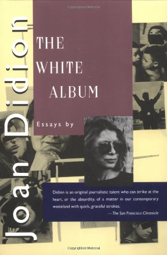 The Best Books of Landscape Writing - The White Album by Joan Didion