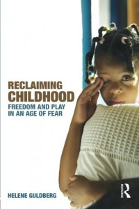 The best books on Man and Ape - Reclaiming Childhood by Helene Guldberg