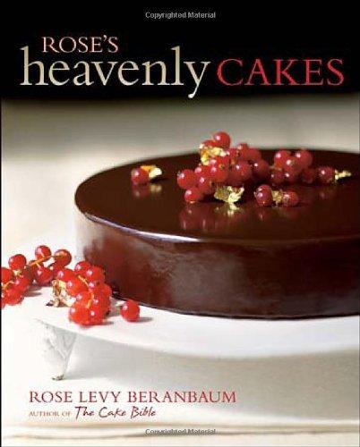Wonderful Cookbooks - Rose's Heavenly Cakes by Rose Levy Beranbaum