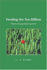 The best books on Plants - Feeding the Ten Billion by L T Evans