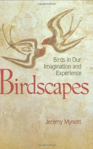 The best books on Birdwatching - Birdscapes: Birds in Our Imagination and Experience by Jeremy Mynott