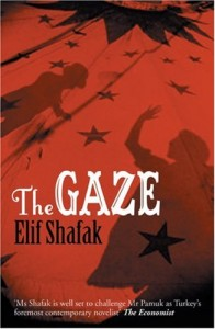 The best books on Turkey - The Gaze by Elif Shafak