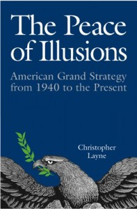 The best books on The Rise and Fall of America - The Peace of Illusions by Christopher Layne