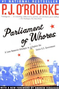 The best books on Political Satire - Parliament of Whores by P J O'Rourke