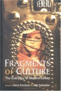 The best books on Turkey - Fragments of Culture by Deniz Kandiyoti & Ayse Saktanber