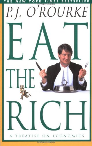 The best books on Political Satire - Eat the Rich by P J O'Rourke