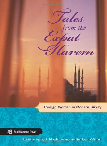 The best books on Turkey - Tales from the Expat Harem by Anastasia Ashman & Jennifer Gokmen