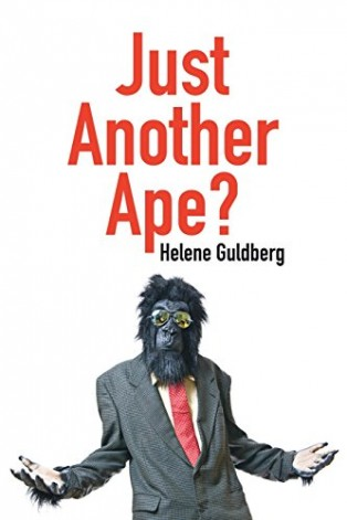 Just Another Ape? by Helene Guldberg
