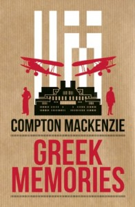 The best books on The Secret Service - Greek Memories by Compton Mackenzie