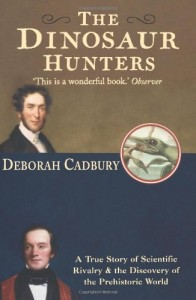 The best books on Dinosaurs - The Dinosaur Hunters by Deborah Cadbury