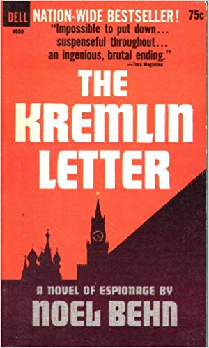 The best books on Forgotten Cold War Thrillers - The Kremlin Letter by Noel Behn