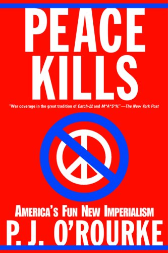 The best books on Political Satire - Peace Kills by P J O'Rourke