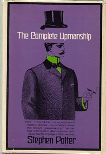 The best books on Sportsmanship and Cheating - The Complete Upmanship by Stephen Potter