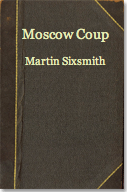 The best books on Why Russia isn't a Democracy - Moscow Coup by Martin Sixsmith