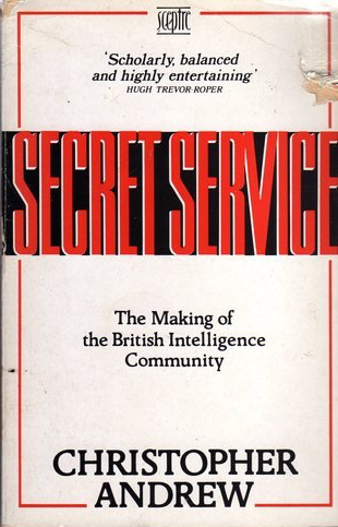 The best books on The Secret Service - Secret Service by Christopher Andrew