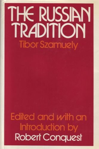 The best books on Why Russia isn't a Democracy - The Russian Tradition by Tibor Szamuely