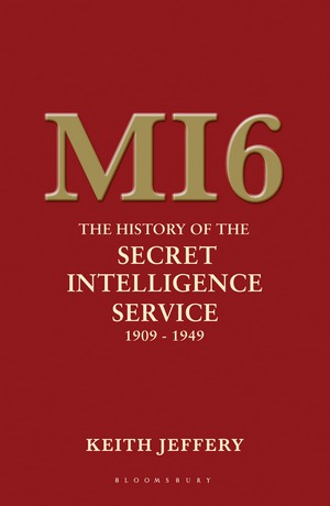The best books on Covert Action - MI6: The History of the Secret Intelligence Service 1909-1949 by Keith Jeffery