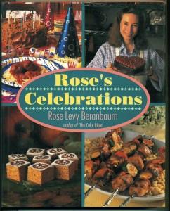 Wonderful Cookbooks - Rose's Celebrations by Rose Levy Beranbaum