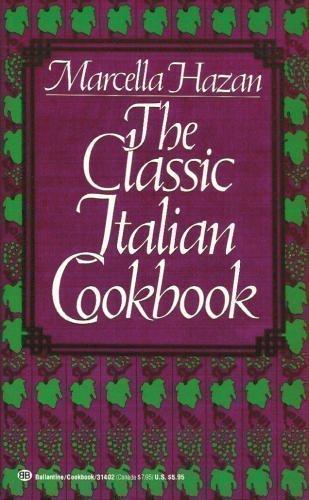 Wonderful Cookbooks - The Classic Italian Cookbook by Marcella Hazan