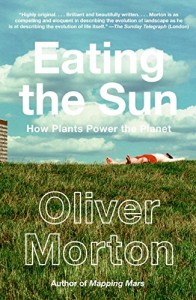 The best books on The Sun - Eating the Sun by Oliver Morton