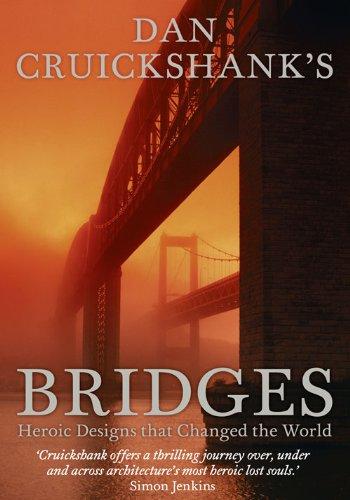 The best books on Architectural History - Bridges by Dan Cruickshank & Dan Cruikshank