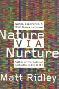 The best books on Technology and Optimism - Nature Via Nurture by Matt Ridley