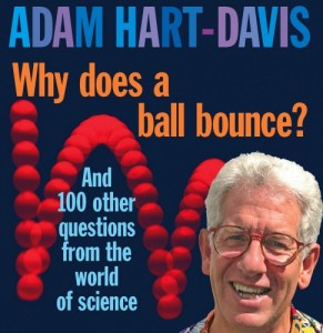 The best books on Popular Science - Why Does a Ball Bounce? And 100 other questions from the world of science by Adam Hart-Davis