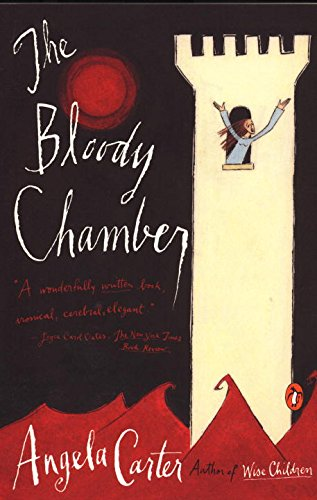 The best books on Fairy Tales - The Bloody Chamber and Other Stories by Angela Carter