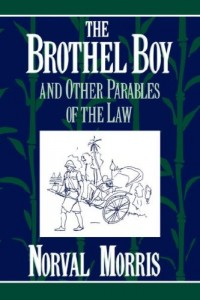 The best books on Her Own Burma - The Brothel Boy and Other Parables of the Law by Norval Morris