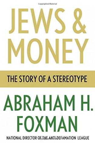Jews and Money by Abraham Foxman