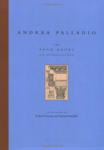 The best books on Architectural History - The Four Books on Architecture (I quattro libri dell'architettura) by Andrea Palladio