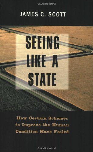 The best books on How the World Works - Seeing Like a State by James C Scott