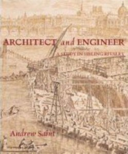 The best books on Architectural History - Architect and Engineer by Andrew Saint