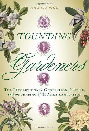 The best books on Horticulture - Founding Gardeners by Andrea Wulf