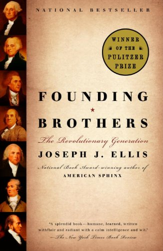 The best books on Horticulture - Founding Brothers by Joseph J Ellis