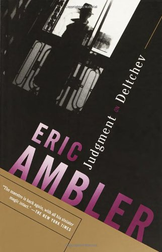 The Best Anti-Communist Thrillers - Judgment on Deltchev by Eric Ambler