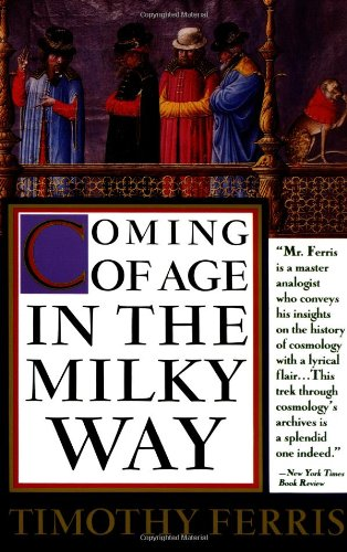 The best books on The Sun - Coming of Age in the Milky Way by Timothy Ferris (Anchor, 1989)